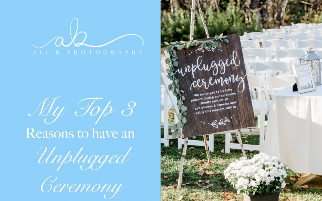 My Top 3 Reasons to have an Unplugged Ceremony   Wedding Wisdom